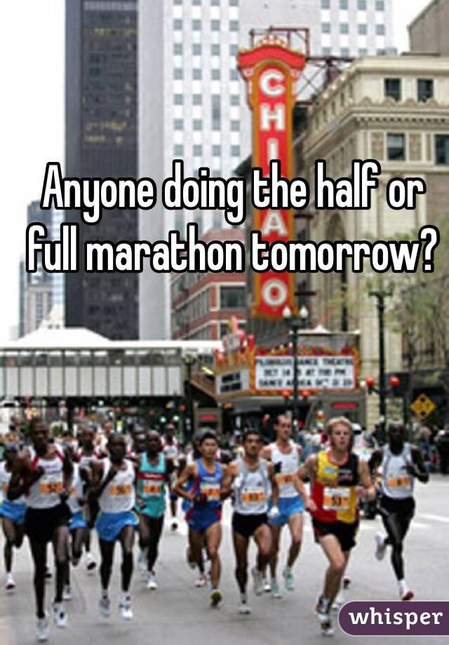 Anyone doing the half or full marathon tomorrow?
