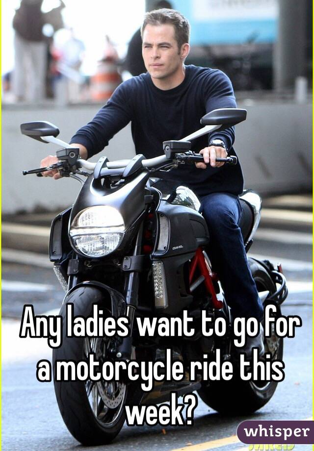 Any ladies want to go for a motorcycle ride this week?
