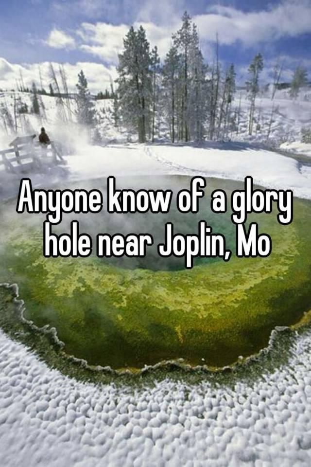 Glory holes in joplin missouri