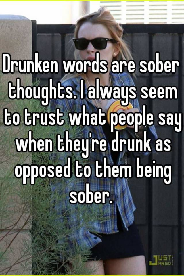 What people say when they are drunk