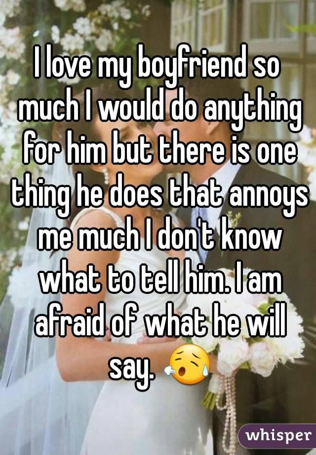 i do everything for my boyfriend