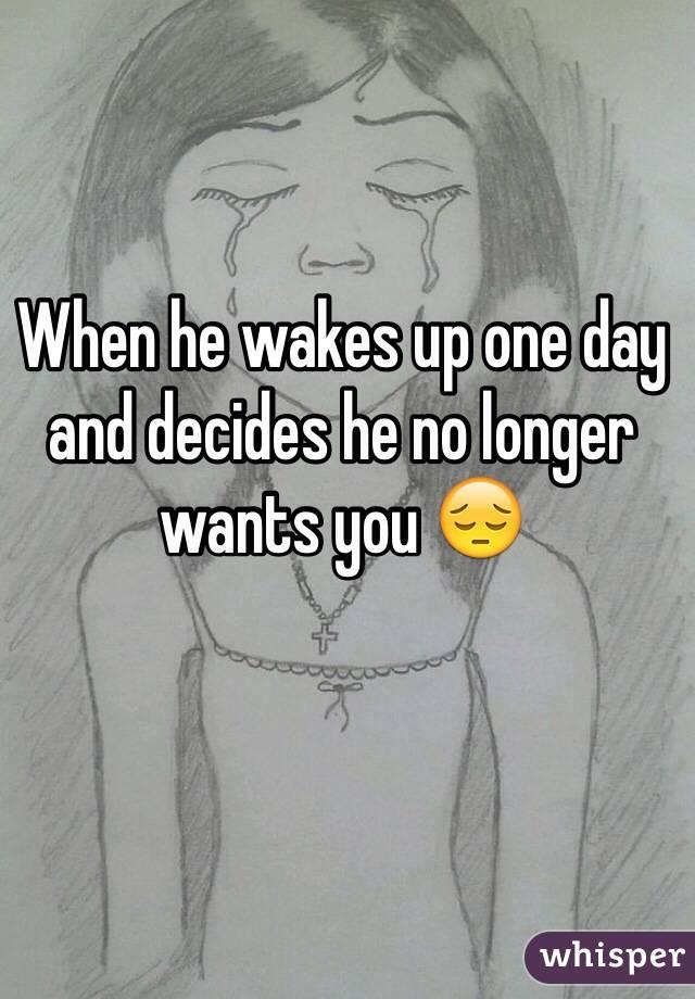 Wants Longer When No You He