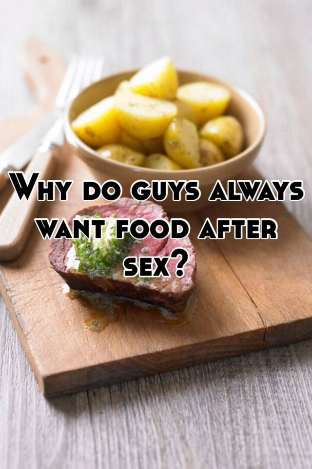 Eating after sex