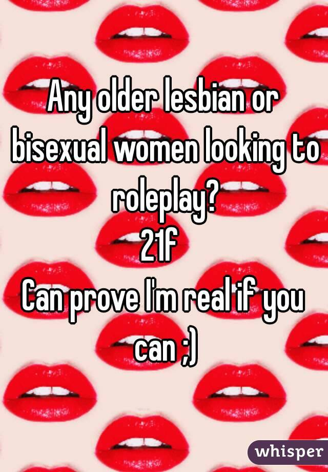 Any older lesbian or bisexual women looking to roleplay? 21f  Can prove I'm real if you can ;)
