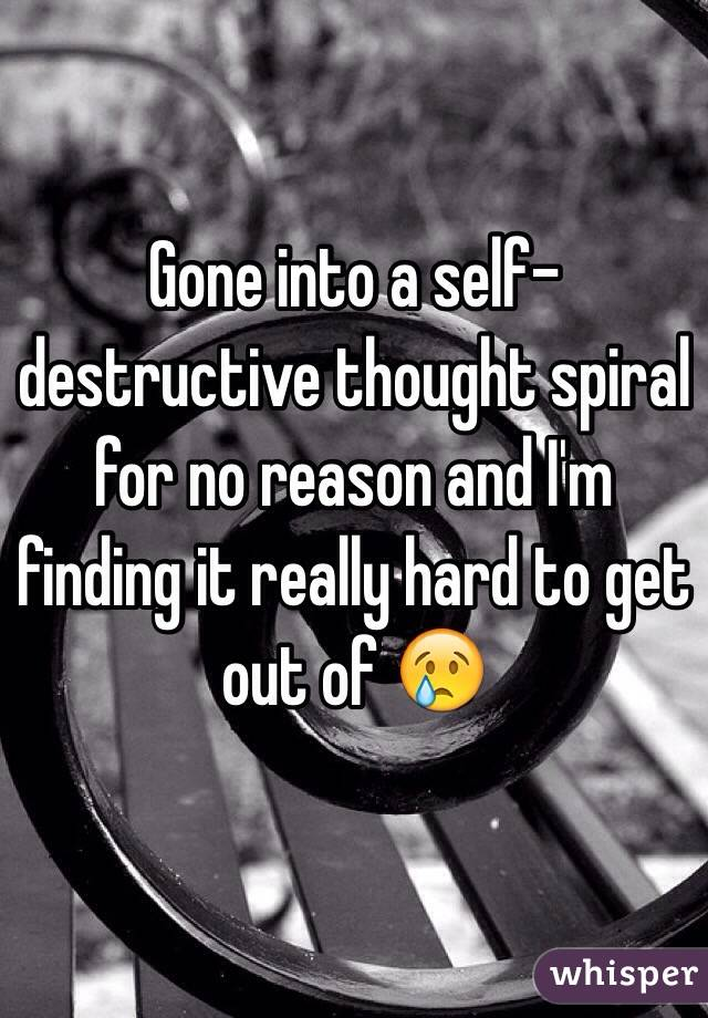 Gone into a self-destructive thought spiral for no reason and I'm finding it really hard to get out of 😢