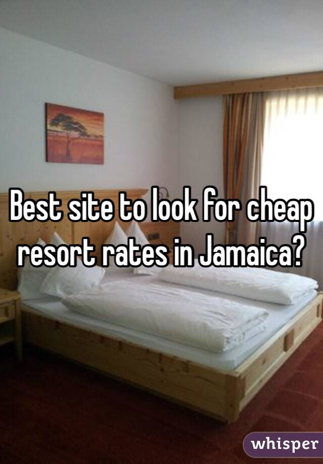 Best site to look for cheap resort rates in Jamaica?
