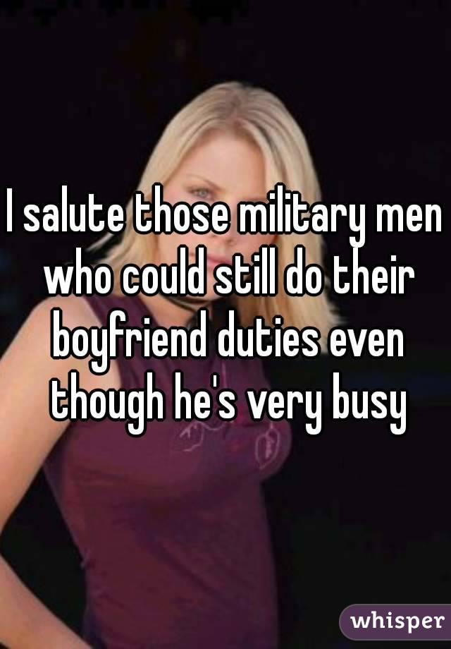 I salute those military men who could still do their boyfriend duties even though he's very busy