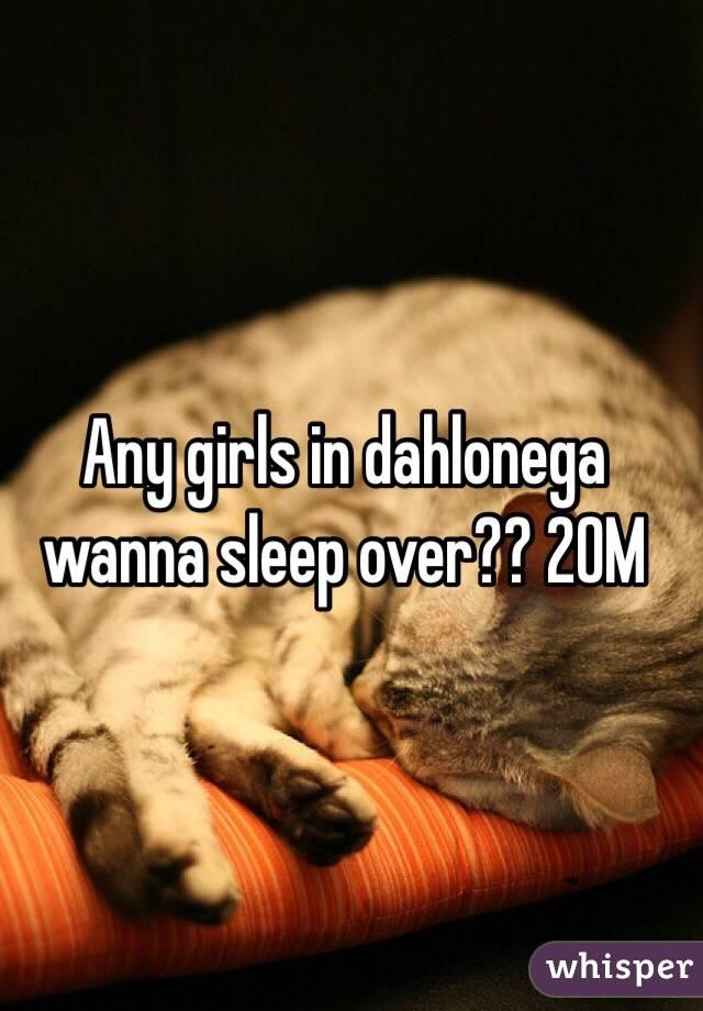Any girls in dahlonega wanna sleep over?? 20M