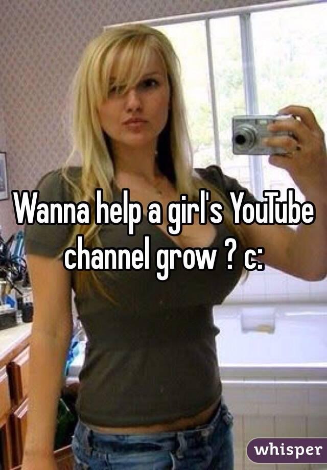 Wanna help a girl's YouTube channel grow ? c: