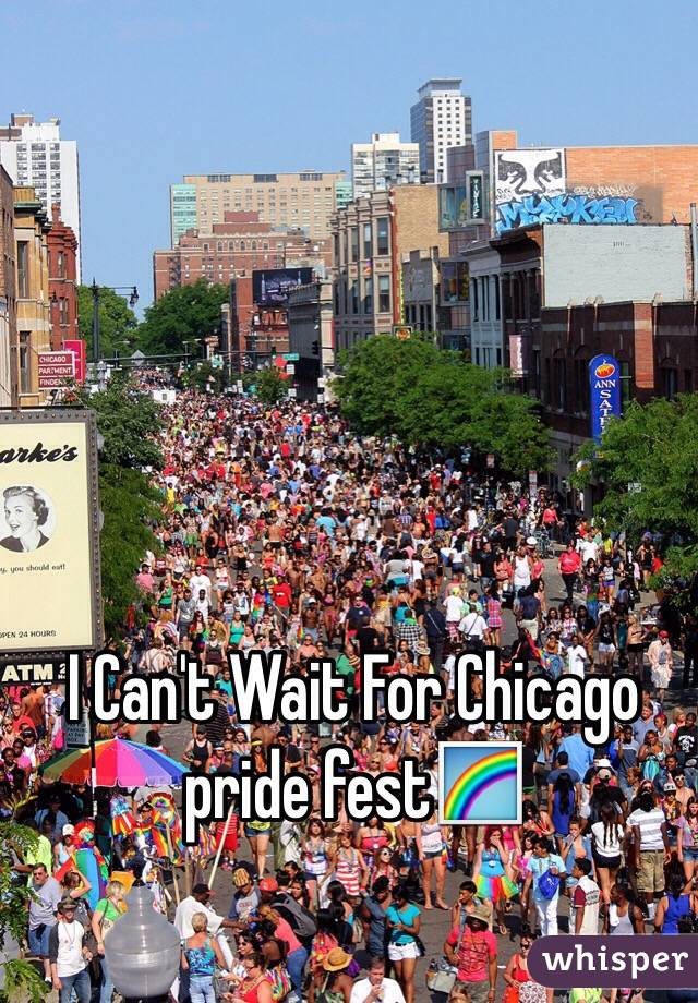I Can't Wait For Chicago  pride fest🌈