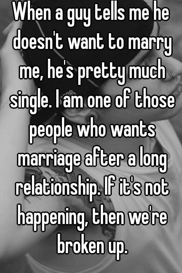not wanting to marry
