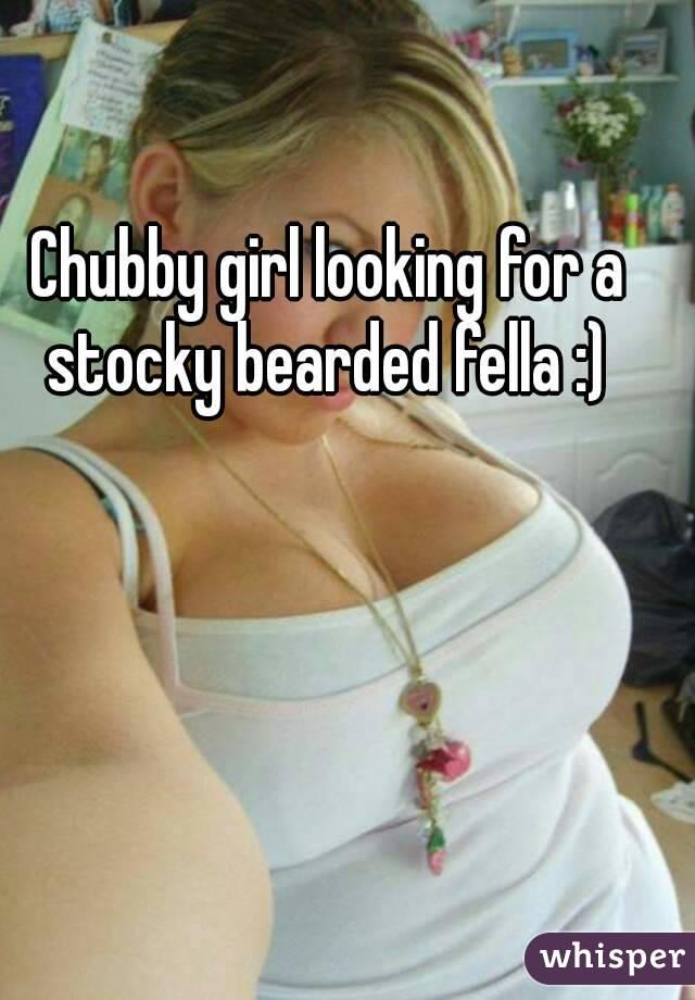 Chubby girl looking for a stocky bearded fella :)