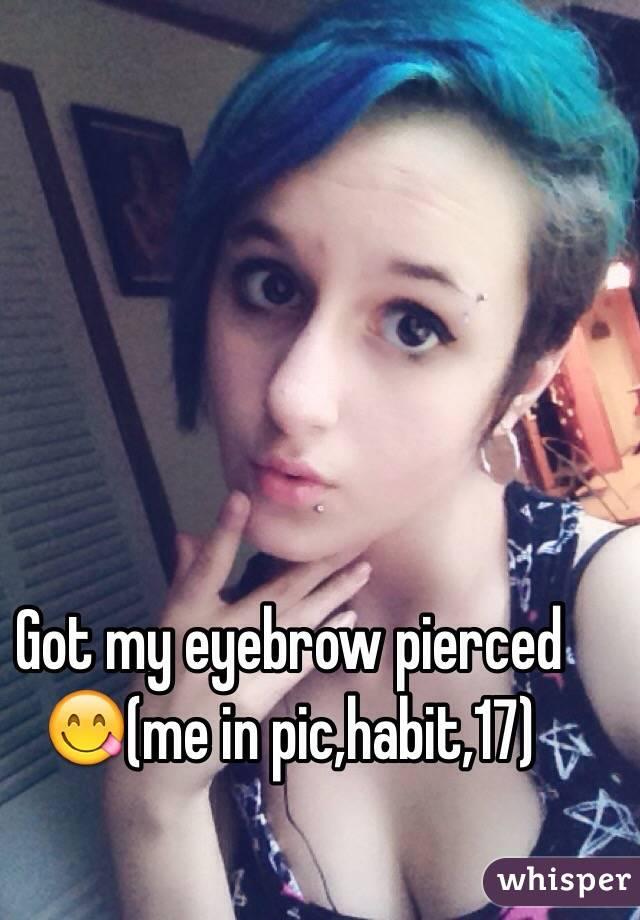 Got my eyebrow pierced 😋(me in pic,habit,17)