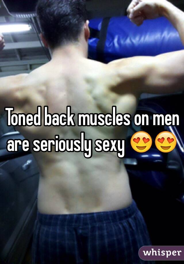 Toned back muscles on men are seriously sexy 😍😍