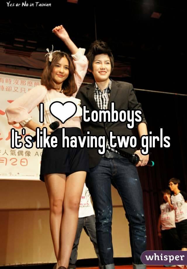 I ❤ tomboys  It's like having two girls