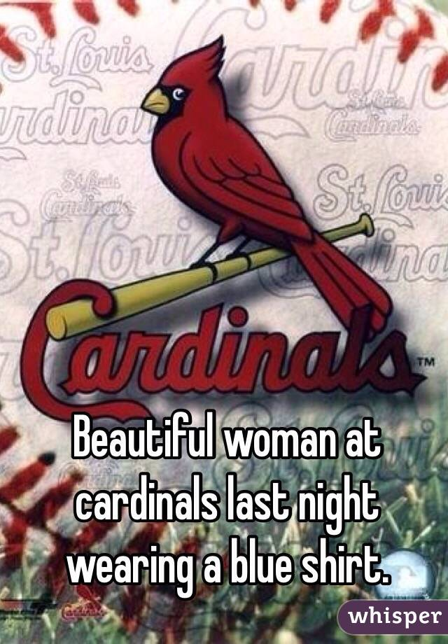 Beautiful woman at cardinals last night wearing a blue shirt.