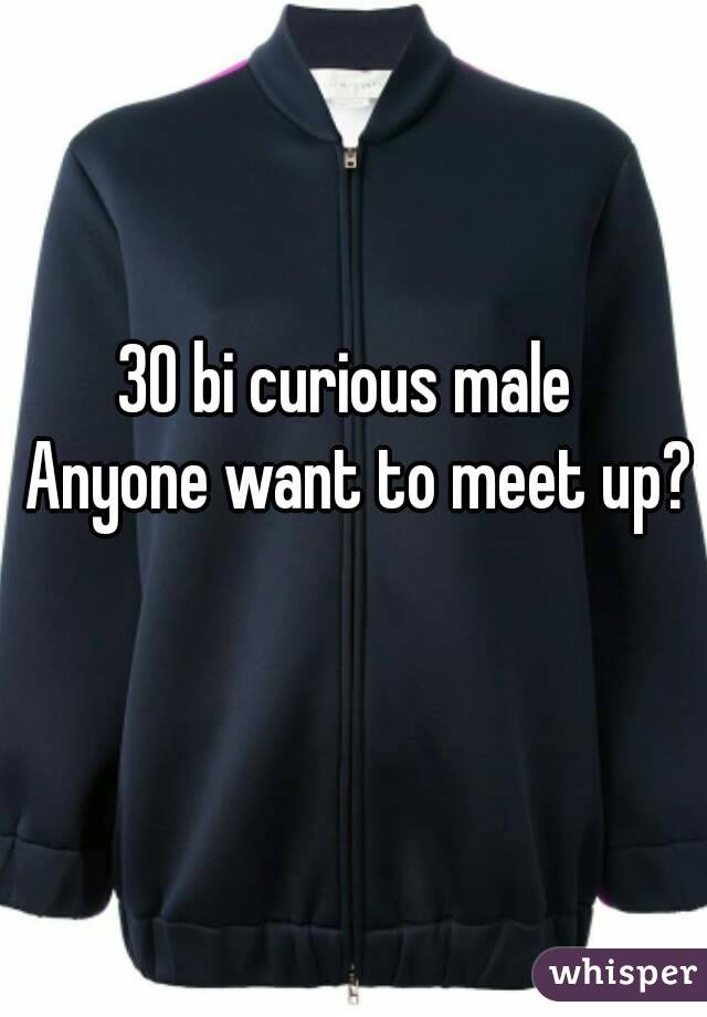 30 bi curious male   Anyone want to meet up?