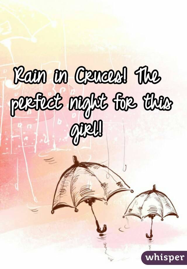 Rain in Cruces! The perfect night for this girl!