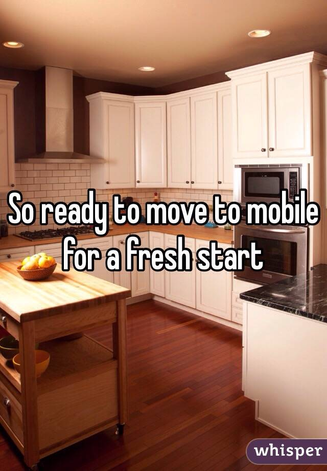 So ready to move to mobile for a fresh start