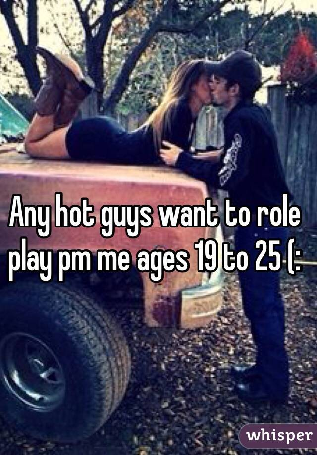 Any hot guys want to role play pm me ages 19 to 25 (: