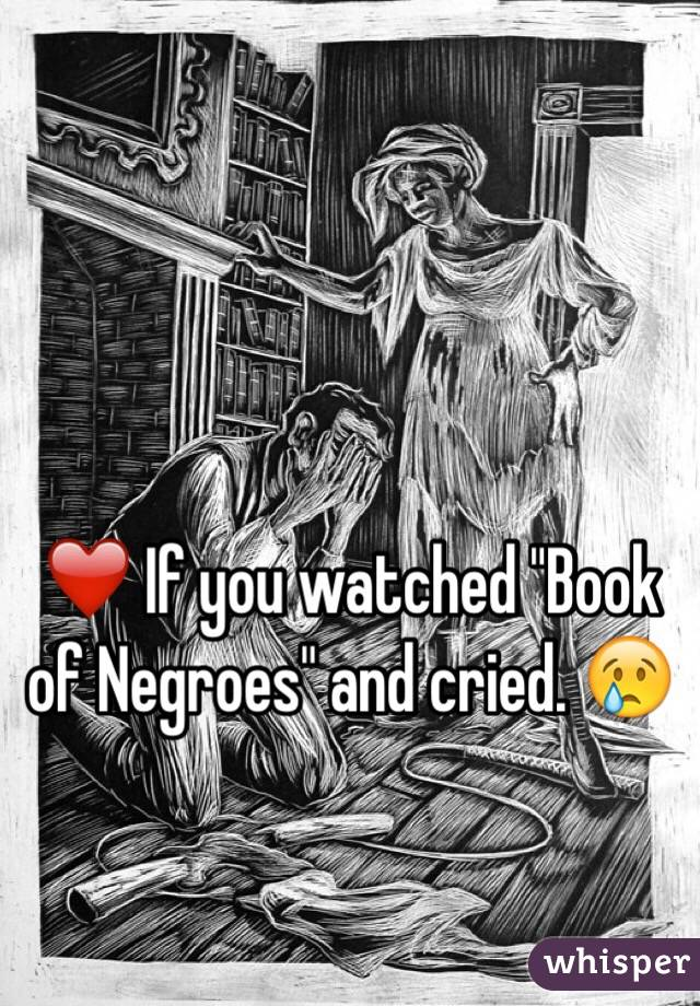 """❤️ If you watched """"Book of Negroes"""" and cried. 😢"""