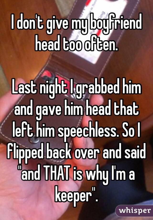 Gave him head