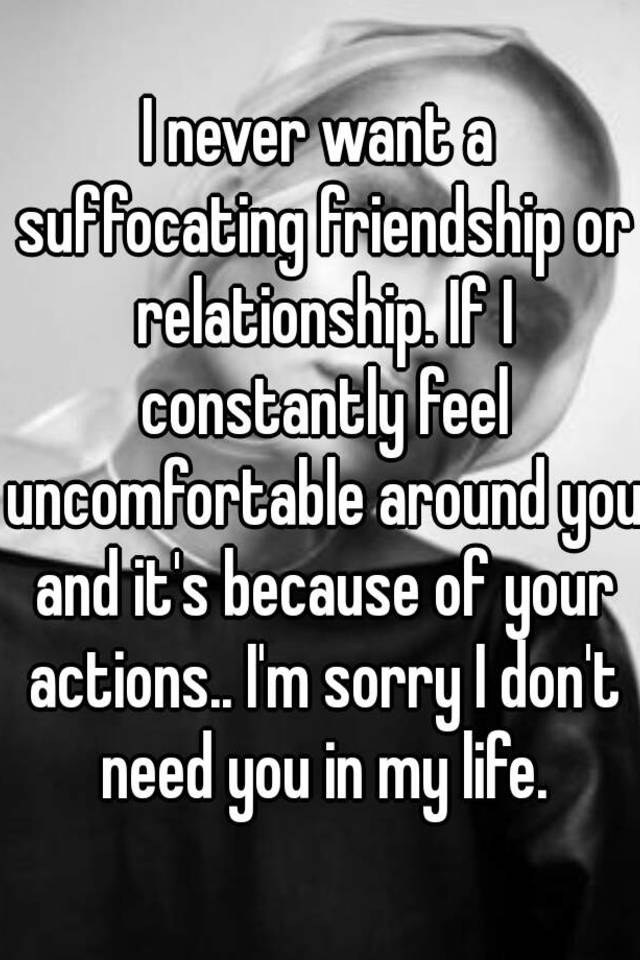Suffocating relationship