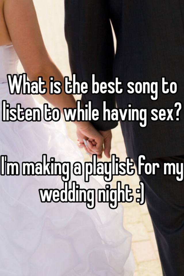 Songs to listen to during sex
