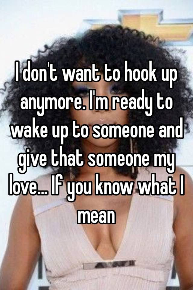 What is to hook up with someone