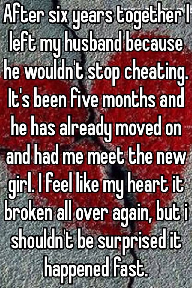 husband cheated and left me for her