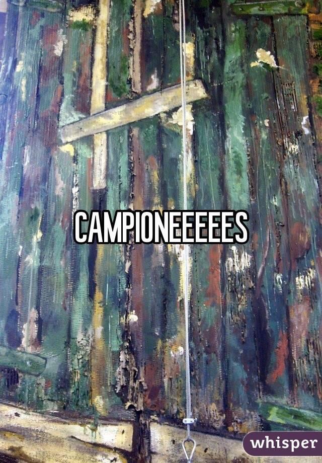 CAMPIONEEEEES