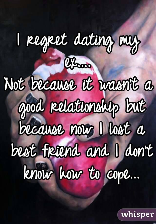 I regret not dating my best friend