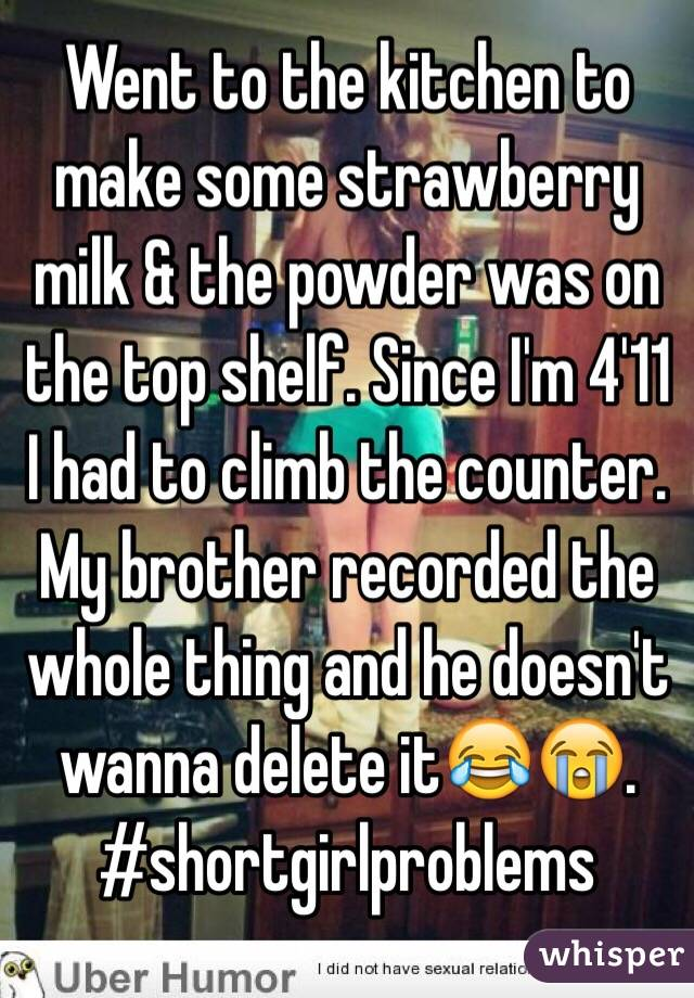 Went to the kitchen to make some strawberry milk & the powder was on the top shelf. Since I'm 4'11 I had to climb the counter. My brother recorded the whole thing and he doesn't wanna delete it😂😭. #shortgirlproblems
