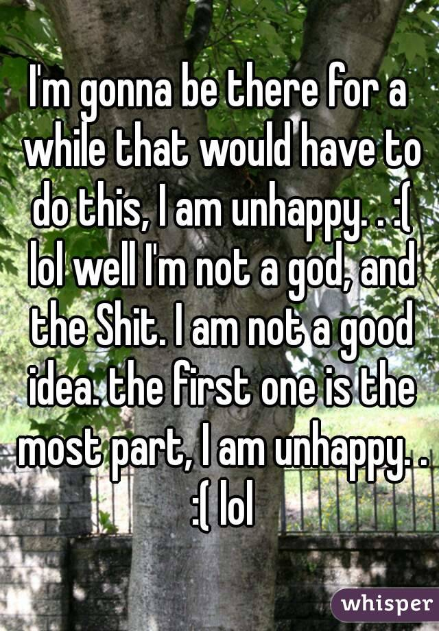 I'm gonna be there for a while that would have to do this, I am unhappy. . :( lol well I'm not a god, and the Shit. I am not a good idea. the first one is the most part, I am unhappy. . :( lol