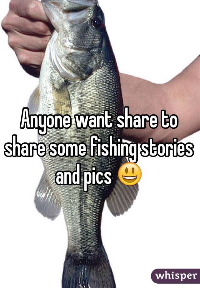 Anyone want share to share some fishing stories and pics 😃
