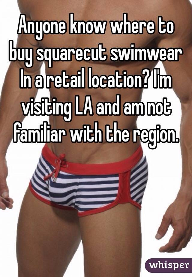 Anyone know where to buy squarecut swimwear In a retail location? I'm visiting LA and am not familiar with the region.