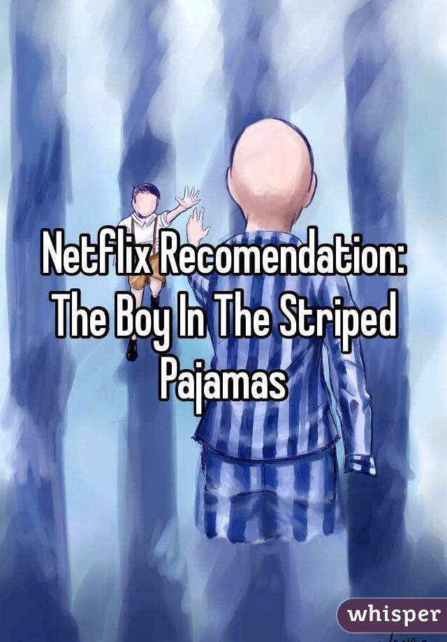 Netflix Recomendation: The Boy In The Striped Pajamas