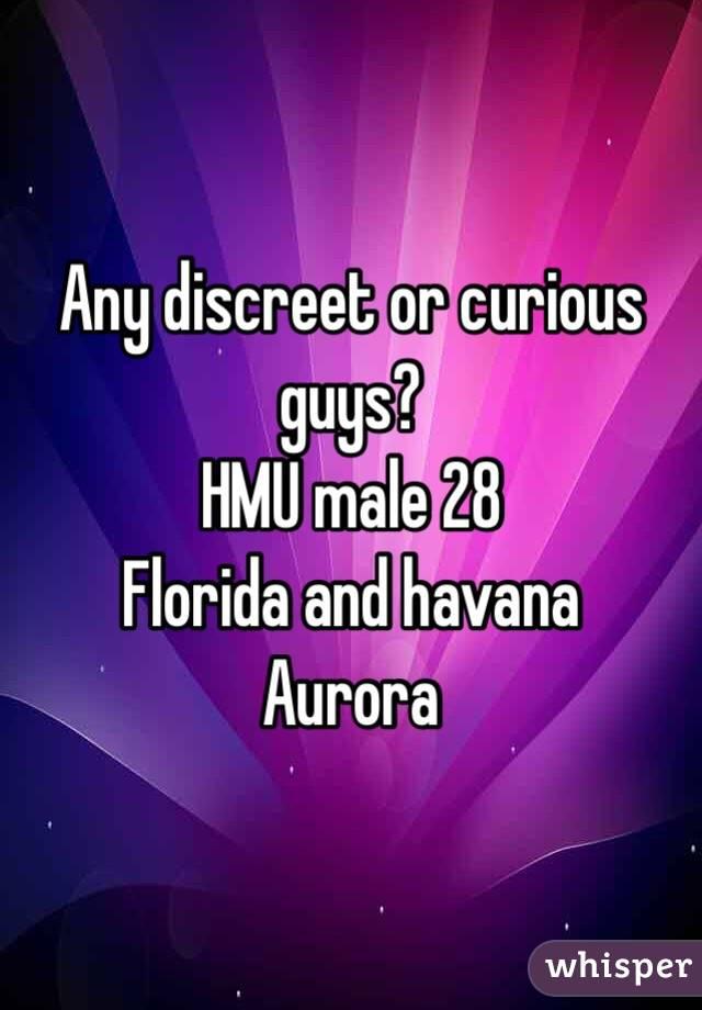 Any discreet or curious guys?  HMU male 28 Florida and havana  Aurora
