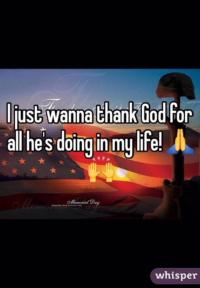 I just wanna thank God for all he's doing in my life! 🙏🙌