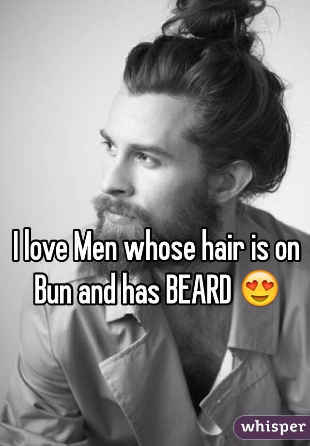 I love Men whose hair is on Bun and has BEARD 😍