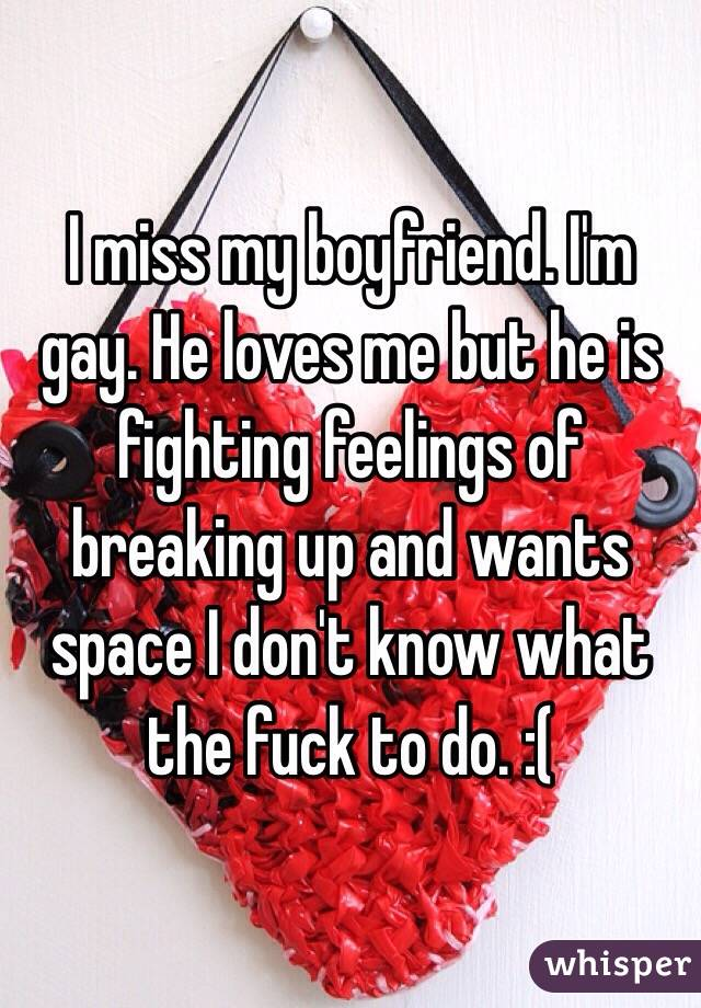 my boyfriend wants space