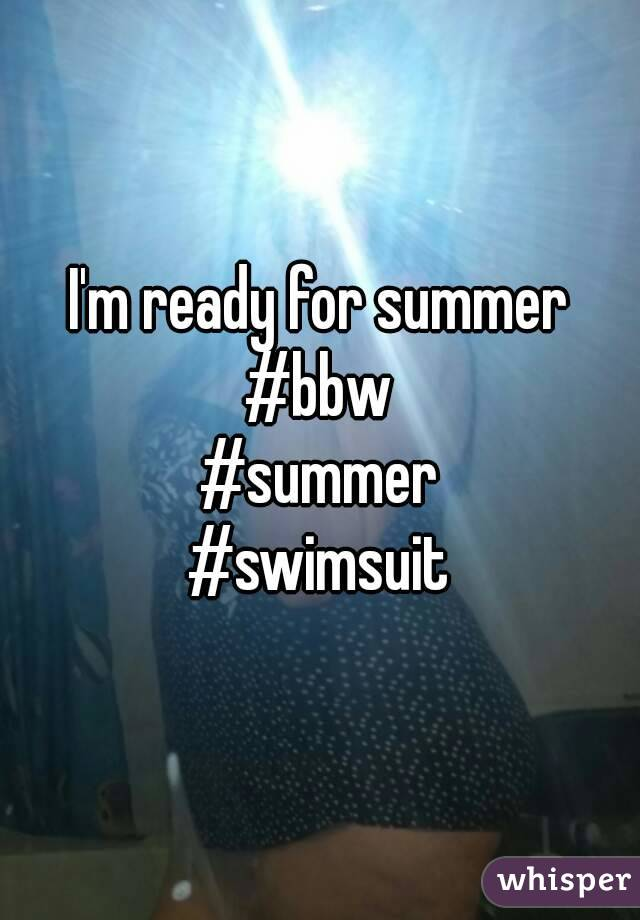 I'm ready for summer #bbw #summer #swimsuit