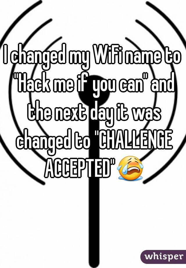 I changed my WiFi name to