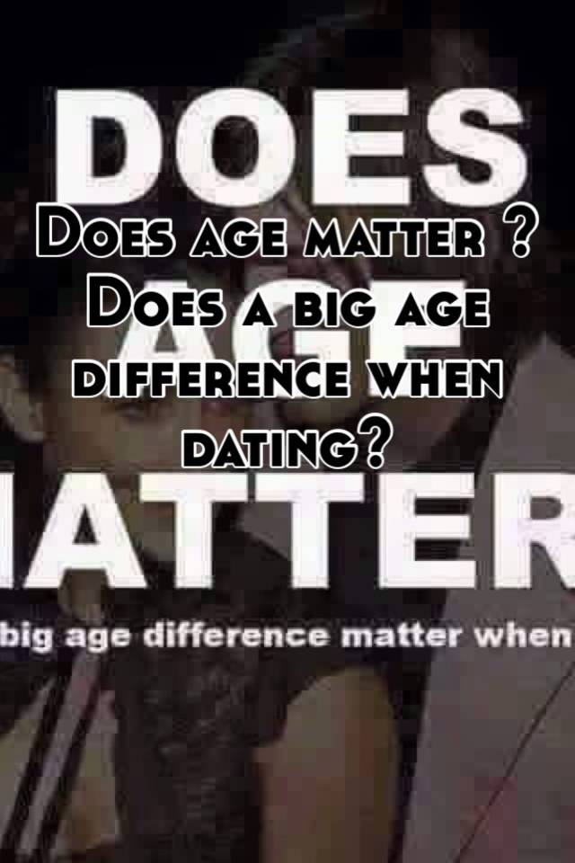 Does age matter when dating