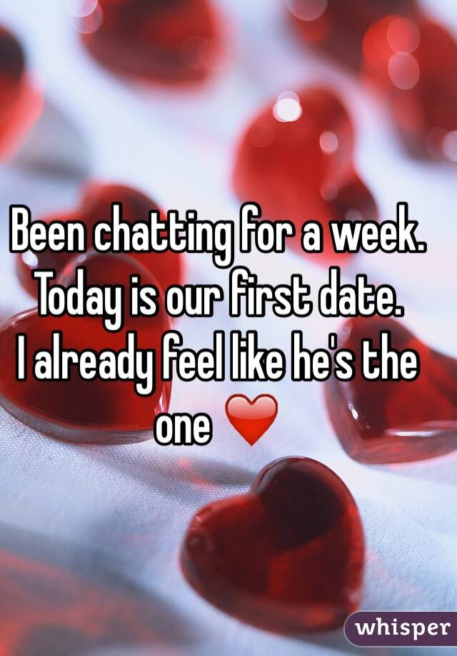 Been chatting for a week. Today is our first date. I already feel like he's the one ❤️