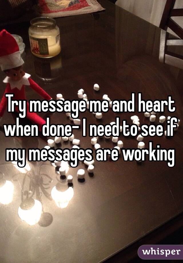 Try message me and heart when done- I need to see if my messages are working
