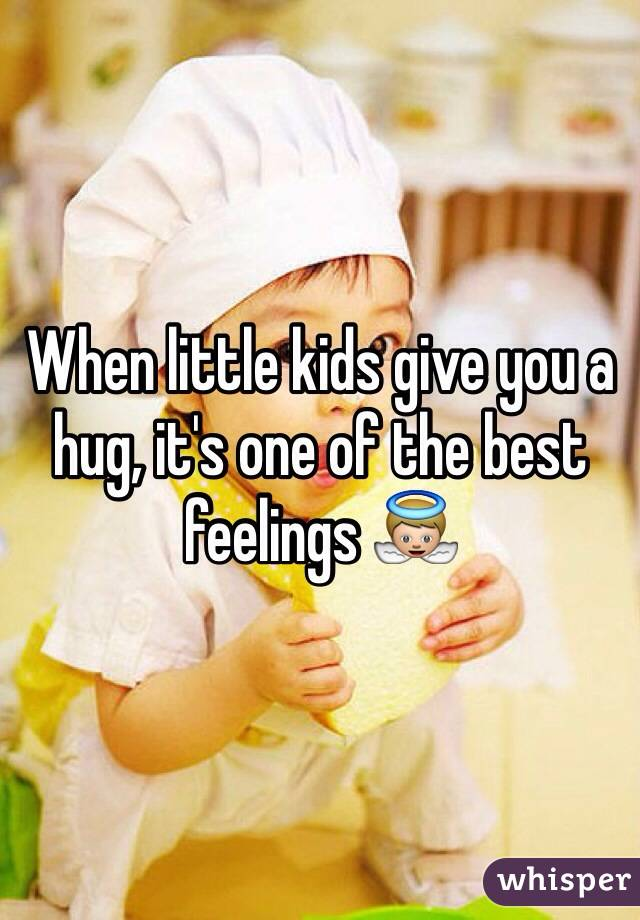 When little kids give you a hug, it's one of the best feelings 👼