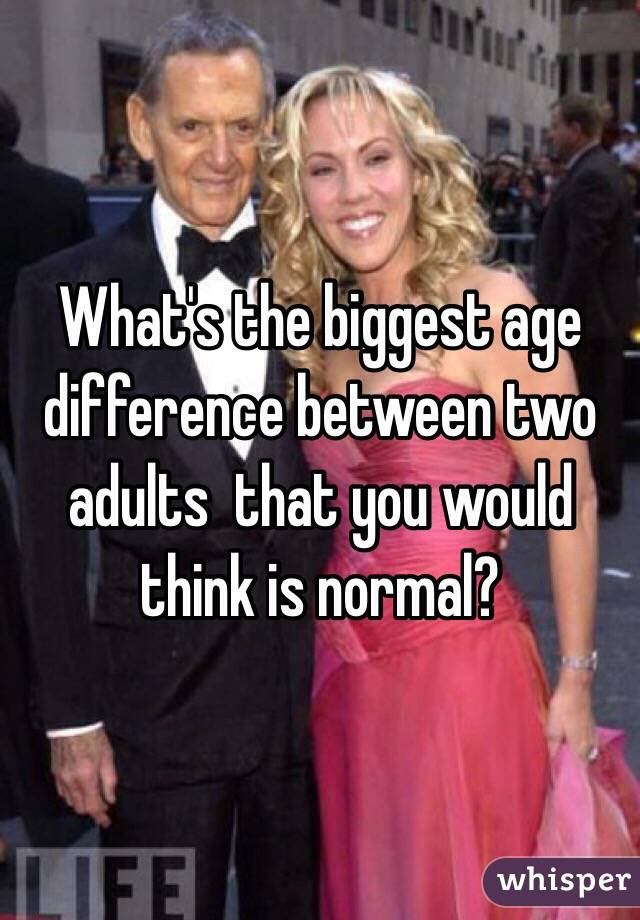 What's the biggest age difference between two adults  that you would think is normal?