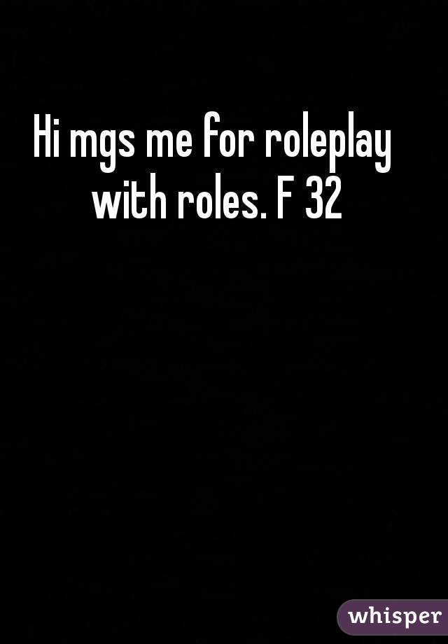 Hi mgs me for roleplay with roles. F 32