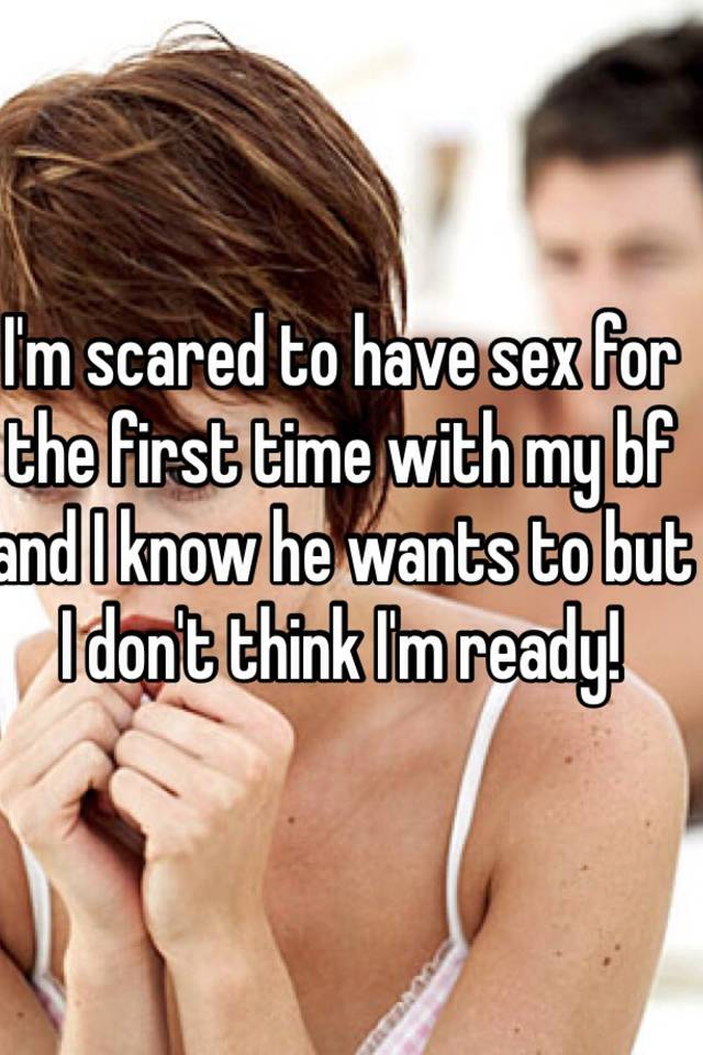 Im scared to have sex